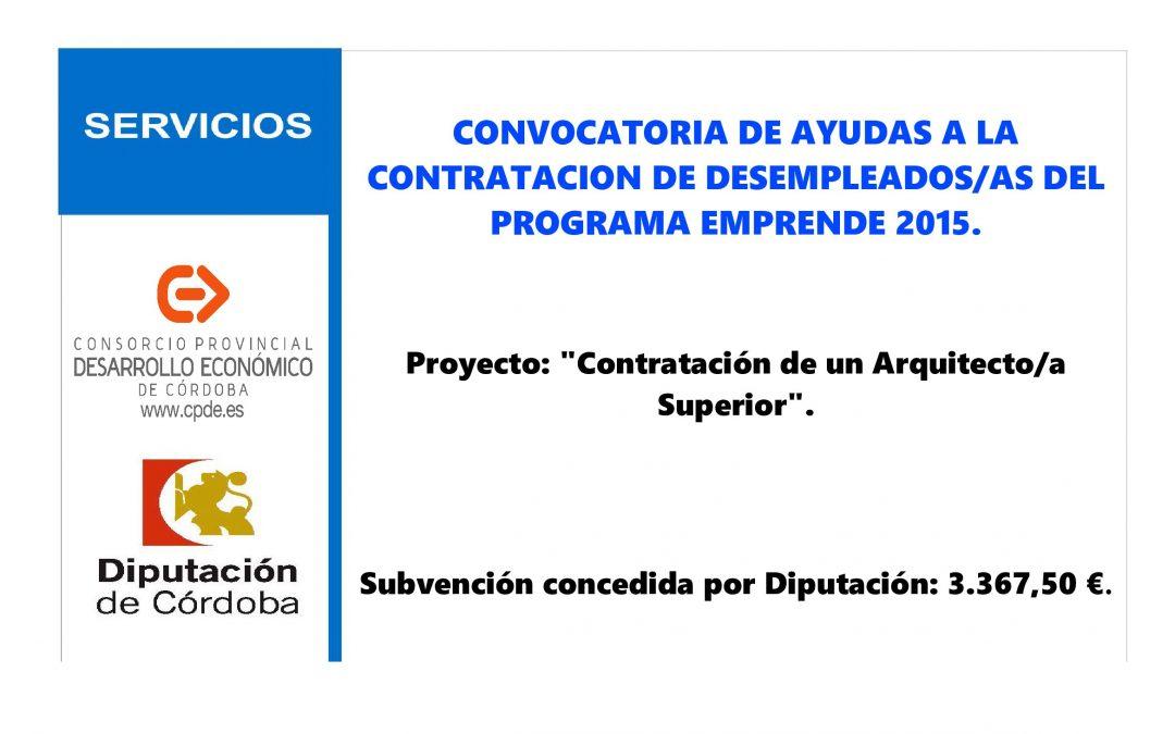 CONVOCATORIA DE AYUDAS A LA CONTRATACION DE DESEMPLEADOS/AS DEL PROGRAMA EMPRENDE 2015. 1