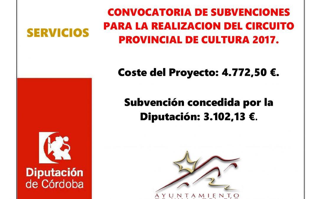 CONVOCATORIA DE SUBVENCIONES PARA LA REALIZACION DEL CIRCUITO PROVINCIAL DE CULTURA 2017. 1
