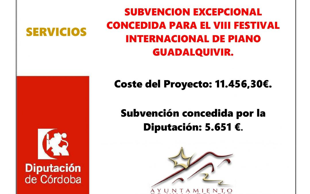 SUBVENCION EXCEPCIONAL CONCEDIDA PARA EL VIII FESTIVAL INTERNACIONAL DE PIANO GUADALQUIVIR. 1