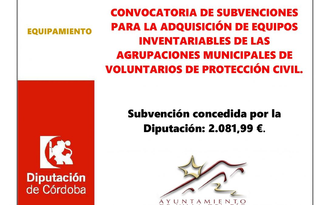 CONVOCATORIA DE SUBVENCIONES PARA LA ADQUISICIÓN DE EQUIPOS INVENTARIABLES DE LAS AGRUPACIONES MUNICIPALES DE VOLUNTARIOS DE PROTECCIÓN CIVIL. 1