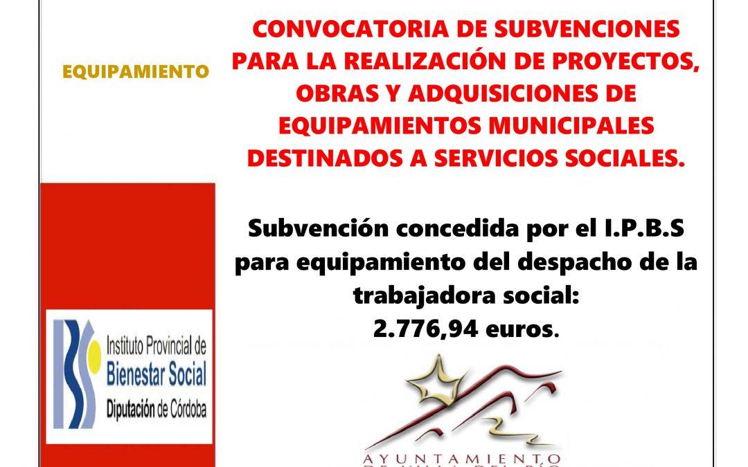 CONVOCATORIA DE SUBVENCIONES PARA LA REALIZACIÓN DE PROYECTOS, OBRAS Y ADQUISICIONES DE EQUIPAMIENTOS MUNICIPALES DESTINADOS A SERVICIOS SOCIALES.