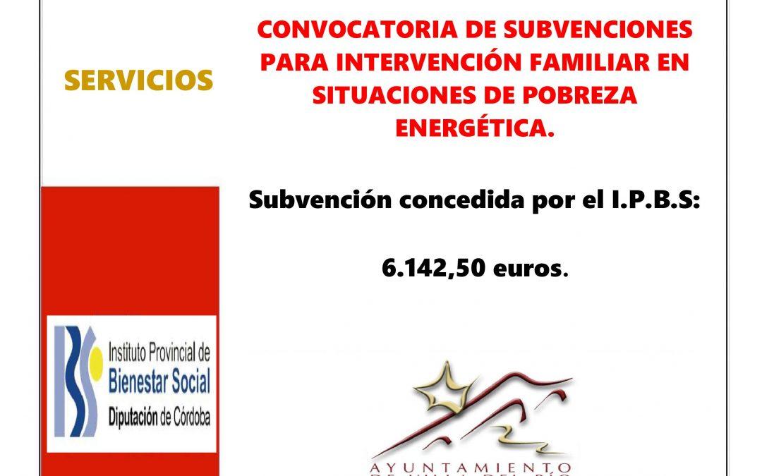 CONVOCATORIA DE SUBVENCIONES PARA INTERVENCIÓN FAMILIAR EN SITUACIONES DE POBREZA ENERGÉTICA.