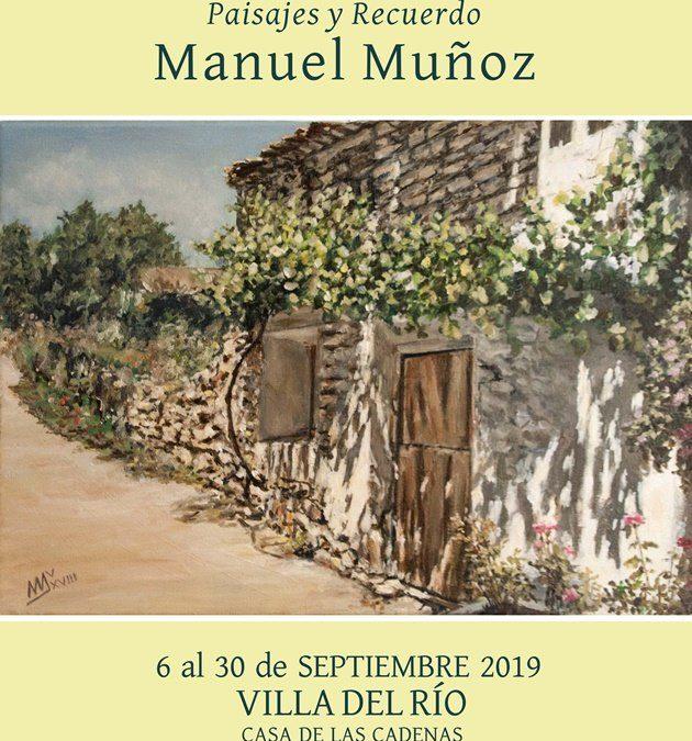 """Pinturas """"Paisajes y Recuerdo"""" de D. Manuel Muñoz"""
