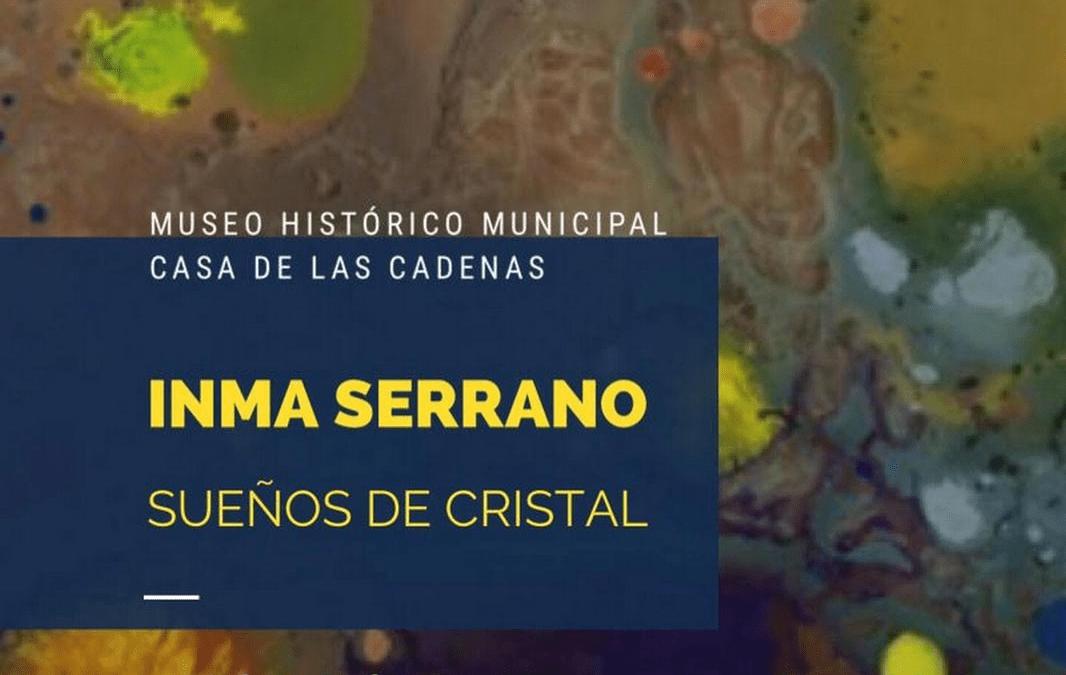 Exposición | Inma Serrano 'Sueños de Cristal' 1