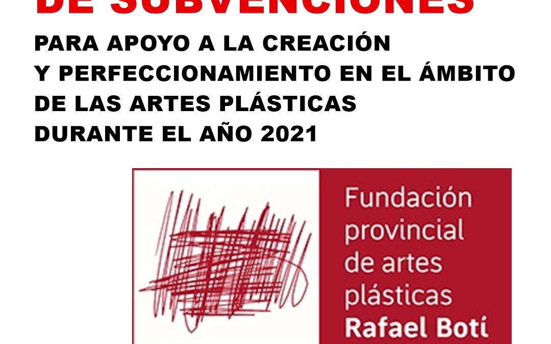 Anuncio   Convocatoria de subvenciones para apoyo a la creación y perfeccionamiento en el ámbito de las artes plásticas durante el año 2021 1