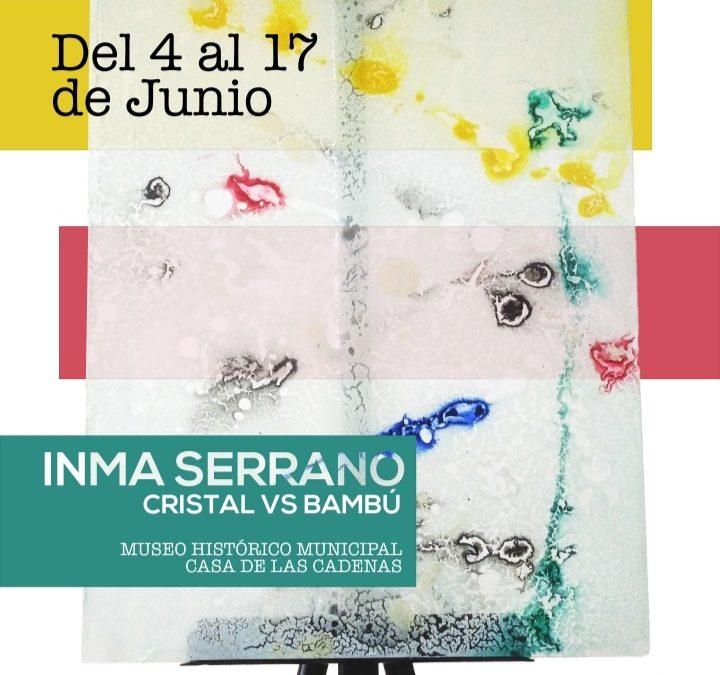 EXPOSICIÓN DE PINTURA 'CRISTAL VS BAMBÚ' DE INMA SERRANO